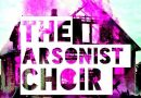 """Cigarette Burn"" (Live) – Arsonist Choir"