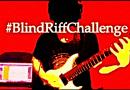 Blind Riff Challange – [Dallas Berry Music].