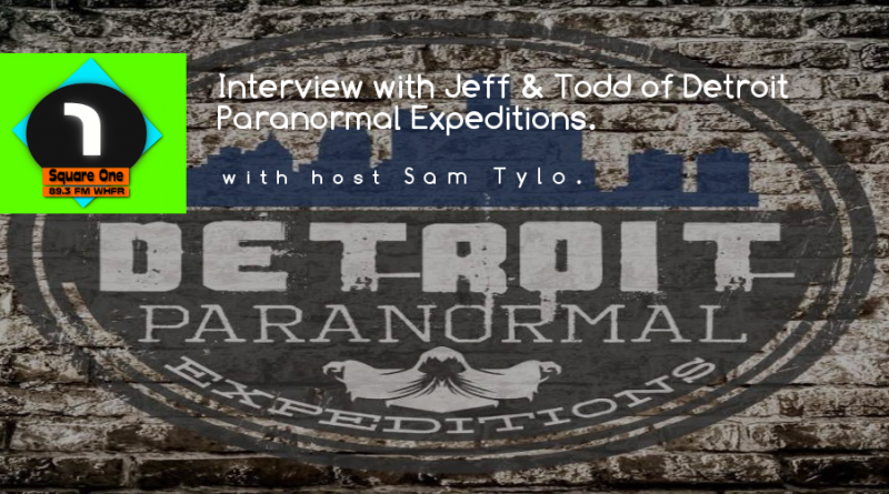 10.08.18 – Square One w/ Sam Tylo [ft. folks from Detroit Paranormal]